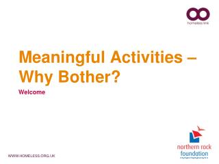 Meaningful Activities   Why Bother