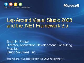 Lap Around Visual Studio 2008  and the  Framework 3.5