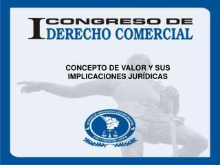 CONCEPTO DE VALOR Y SUS IMPLICACIONES JUR DICAS