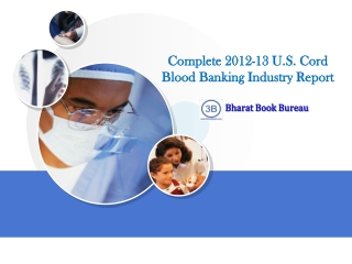 Complete 2012-13 U.S. Cord Blood Banking Industry Report
