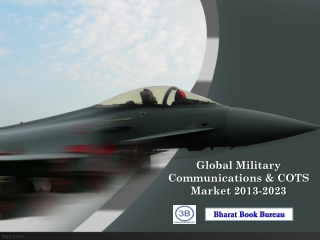 Global Military Communications & COTS Market 2013-2023