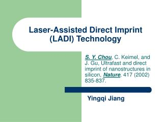 Laser-Assisted Direct Imprint LADI Technology
