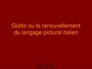 Giotto ou le renouvellement du langage pictural italien