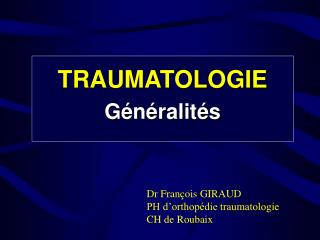 TRAUMATOLOGIE  G n ralit s