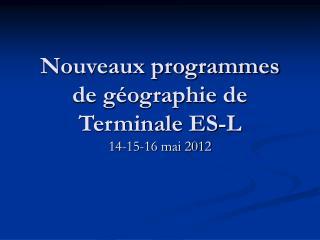 Nouveaux programmes de g ographie de Terminale ES-L