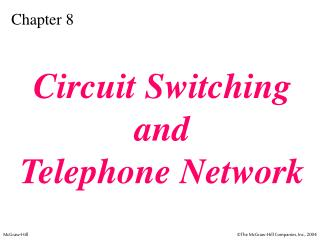 Circuit Switching and Telephone Network