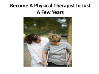Become A Physical Therapist In Just A Few Years