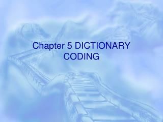 Chapter 5 DICTIONARY CODING