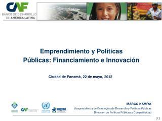 Emprendimiento y Pol ticas  P blicas: Financiamiento e Innovaci n