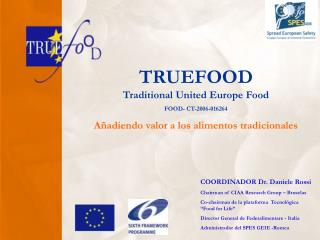 TRUEFOOD Traditional United Europe Food FOOD- CT-2006-016264 A adiendo valor a los alimentos tradicionales