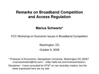 Remarks on Broadband Competition  and Access Regulation