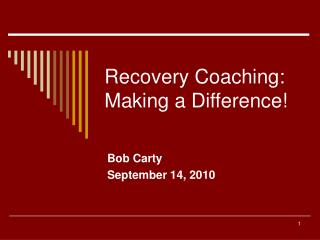 Recovery Coaching: Making a Difference