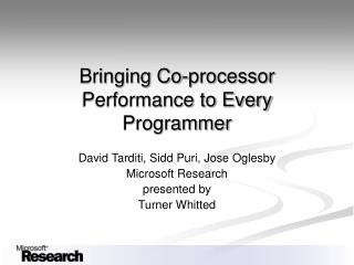 Bringing Co-processor Performance to Every Programmer