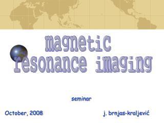 Seminar  October, 2008                j. brnjas-kraljevic