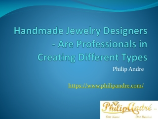 Handmade Jewelry Designers - Are Professionals in Creating D