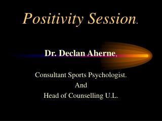 Positivity Session.