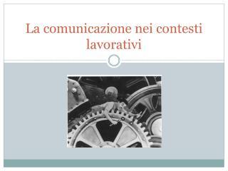 La comunicazione nei contesti lavorativi