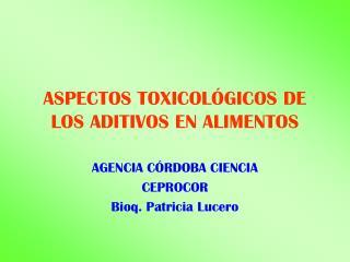 ASPECTOS TOXICOL GICOS DE LOS ADITIVOS EN ALIMENTOS