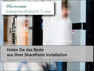 Holen Sie das Beste  aus Ihrer SharePoint Installation