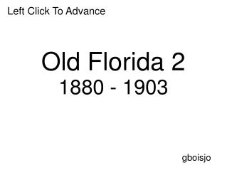 Old Florida 2 1880 - 1903
