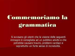 Commemoriamo la grammatica