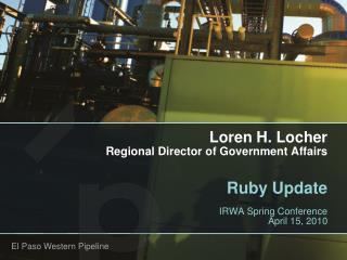 Loren H. Locher Regional Director of Government Affairs