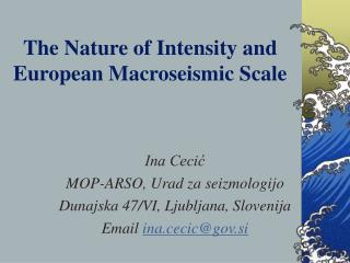 The Nature of Intensity and European Macroseismic Scale