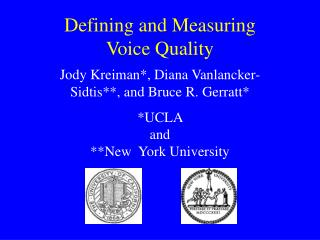 Defining and Measuring  Voice Quality