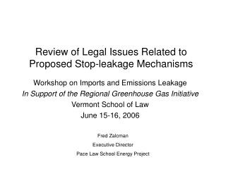 Review of Legal Issues Related to Proposed Stop-leakage Mechanisms