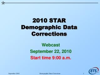 2010 STAR Demographic Data Corrections