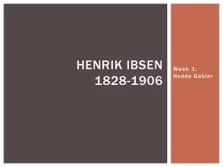 Henrik ibsen 1828-1906
