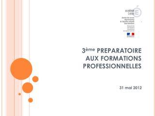 3 me PREPARATOIRE  AUX FORMATIONS PROFESSIONNELLES