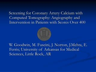 Screening for Coronary Artery Calcium with Computed Tomography: Angiography and Intervention in Patients with Scores Ove