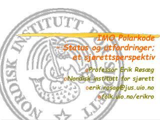 IMO Polarkode    Status og utfordringer; et sj rettsperspektiv