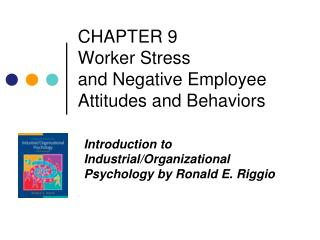 CHAPTER 9  Worker Stress  and Negative Employee Attitudes and Behaviors