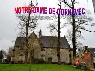 NOTRE-DAME DE GORNEVEC