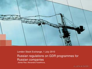 Russian regulations on GDR programmes for Russian companies   James Roe, Alexandra Fasakhova,