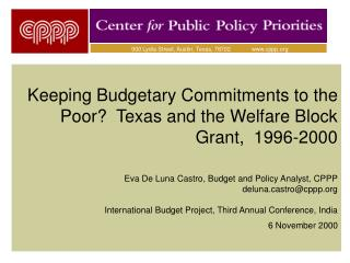 Keeping Budgetary Commitments to the Poor  Texas and the Welfare Block Grant,  1996-2000  Eva De Luna Castro, Budget and