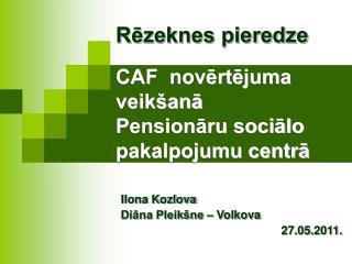Rezeknes pieredze   CAF  novertejuma veik ana  Pensionaru socialo pakalpojumu centra