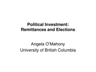 Political Investment:  Remittances and Elections
