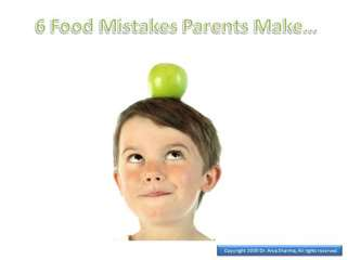 6 Food Mistakes Parents Make???