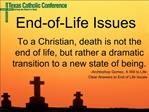 To a Christian, death is not the end of life, but rather a dramatic transition to a new state of being. -Archbishop Gome