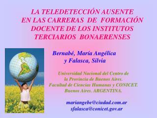 LA TELEDETECCI N AUSENTE EN LAS CARRERAS  DE  FORMACI N DOCENTE DE LOS INSTITUTOS  TERCIARIOS  BONAERENSES