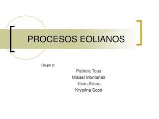 PROCESOS EOLIANOS
