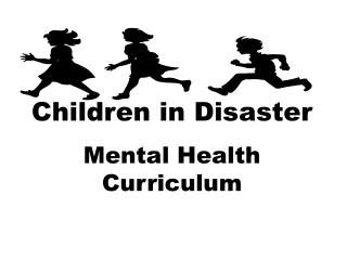 Children in Disaster   Mental Health Curriculum