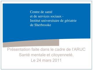 Centre de sant  et de services sociaux - Institut universitaire de g riatrie de Sherbrooke