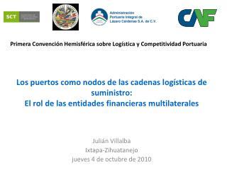 Los puertos como nodos de las cadenas log sticas de suministro: El rol de las entidades financieras multilaterales