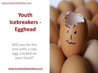 Youth Icebreakers - Egghead