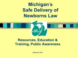Michigan s Safe Delivery of Newborns Law