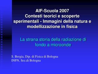 AIF-Scuola 2007 Contesti teorici e scoperte sperimentali - Immagini della natura e modellizzazione in fisica